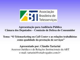 Apresentação para Audiência Pública  Câmara dos Deputados – Comissão de Defesa do Consumidor