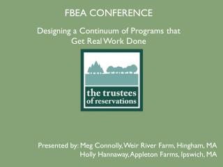 FBEA CONFERENCE Designing a Continuum of Programs that  Get Real Work Done