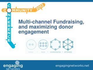 Multi-channel Fundraising, and maximizing donor engagement