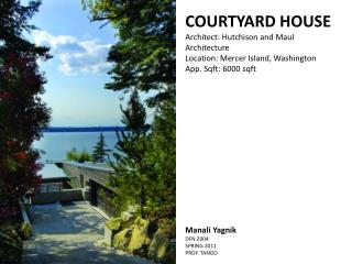 COURTYARD HOUSE Architect: Hutchison and Maul          Architecture