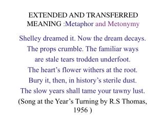 EXTENDED AND TRANSFERRED MEANING  : Metaphor  and Metonymy