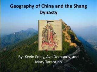Geography of China and the Shang Dynasty