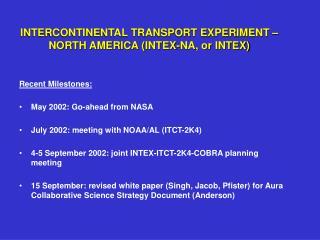 INTERCONTINENTAL TRANSPORT EXPERIMENT –NORTH AMERICA (INTEX-NA, or INTEX)