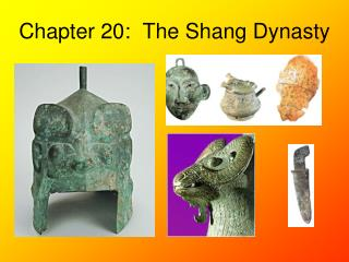 Chapter 20:  The Shang Dynasty