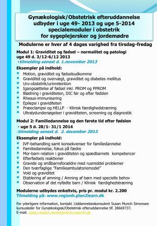 Gynækologisk / obstetrisk efteruddannelse Udbyder i uge  48- 2012  og uge  5- 2013