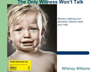 The Only Witness Won't Talk