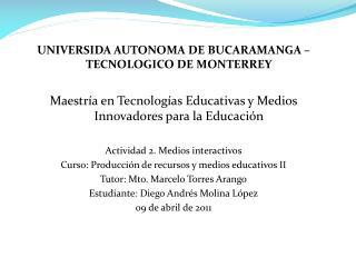 UNIVERSIDA AUTONOMA DE BUCARAMANGA – TECNOLOGICO DE MONTERREY