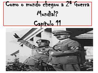 Como o mundo chegou a 2ª Guerra Mundial? Capítulo 11