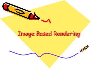 Image Based Rendering