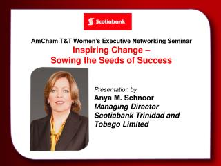 AmCham T&T Women�s Executive Networking Seminar Inspiring Change �  Sowing the Seeds of Success