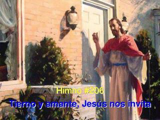 Himno #206 Tierno y amante, Jesús nos invita