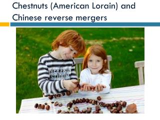 Chestnuts (American Lorain) and Chinese reverse mergers