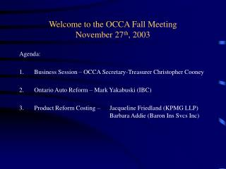 Welcome to the OCCA Fall Meeting November 27 th , 2003