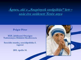 """Ágnes, aki a """"Szegények szolgálója"""" lett – száz éve született Teréz anya"""