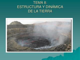 TEMA 8: ESTRUCTURA Y DINÁMICA DE LA TIERRA
