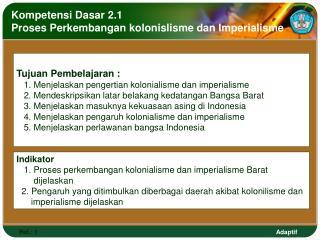 Kompetensi Dasar 2.1 Proses Perkembangan kolonislisme dan Imperialisme
