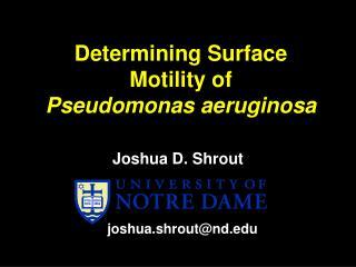Joshua D. Shrout