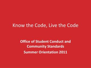Know the Code, Live the Code