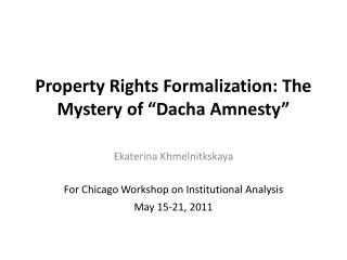 """Property Rights Formalization: The Mystery of """"Dacha Amnesty"""""""