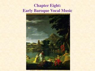 Chapter Eight: Early Baroque Vocal Music