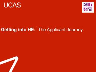 Getting into HE:   The Applicant Journey