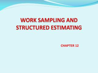 WORK SAMPLING AND STRUCTURED ESTIMATING