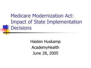 Medicare Modernization Act:  Impact of State Implementation Decisions