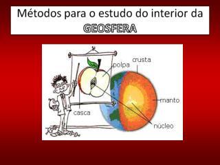 1. Quais as vantagens da utilização de sondagens para o conhecimento do interior da Terra?