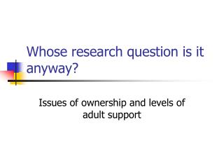 Whose research question is it anyway?