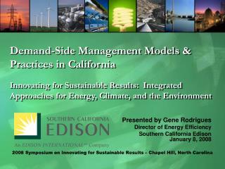 Presented by Gene Rodrigues Director of Energy Efficiency