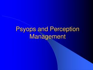 Psyops and Perception Management