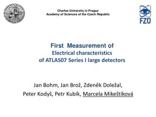 First  Measurement of  Electrical characteristics  of ATLAS07 Series I large detectors