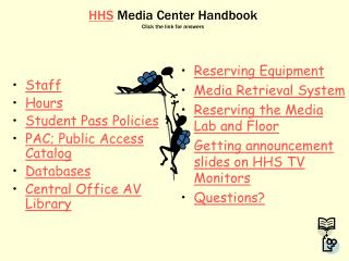 HHS  Media Center Handbook Click the link for answers