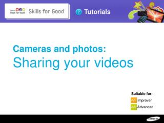 Cameras and photos:  Sharing your videos