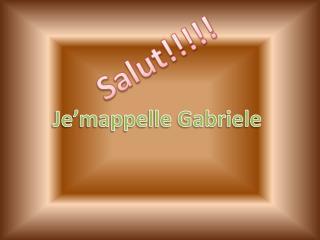 Je�mappelle Gabriele