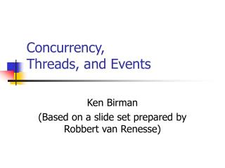 Concurrency, Threads, and Events