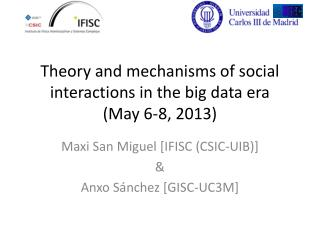 Theory and mechanisms of social interactions in the big data era  (May 6-8, 2013)