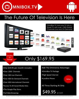 OmniBox TV turns any TV into a Smart TV with over 1,000 Global Channels Live and On Demand .