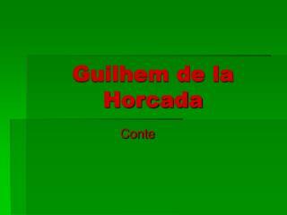 Guilhem de la Horcada