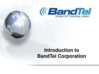 Introduction to  BandTel Corporation