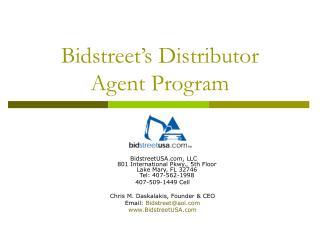 Bidstreet's Distributor    Agent Program