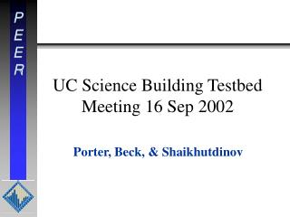 UC Science Building Testbed Meeting 16 Sep 2002