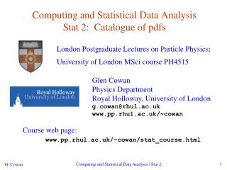 Computing and Statistical Data Analysis  Stat 2:  Catalogue of pdfs