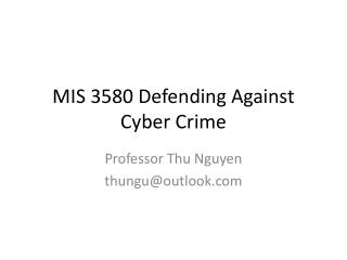 MIS 3580 Defending Against Cyber Crime