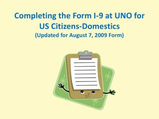 Completing the Form I-9 at UNO for US Citizens-Domestics  (Updated for August 7, 2009 Form)