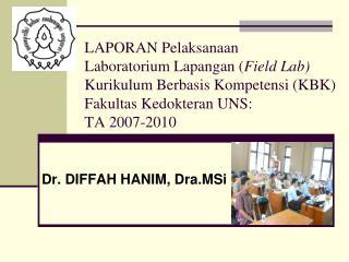Dr.  DIFFAH HANIM , Dra.MSi