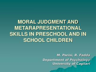MORAL JUDGMENT AND METARAPRESENTATIONAL SKILLS IN PRESCHOOL AND IN SCHOOL CHILDREN