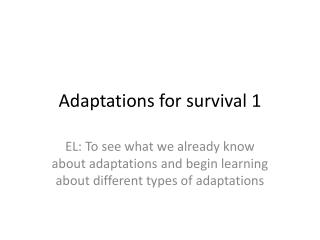 Adaptations for survival 1