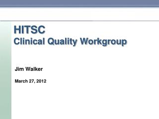 HITSC Clinical Quality Workgroup