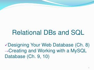 Relational DBs and SQL Designing Your Web Database (Ch. 8)